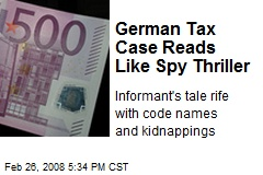 German Tax Case Reads Like Spy Thriller