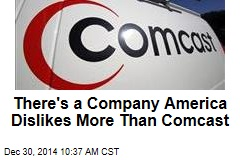 There's a Company America Dislikes More Than Comcast