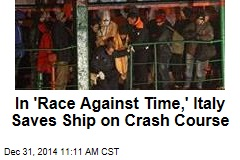 In 'Race Against Time,' Italy Saves Ship on Crash Course