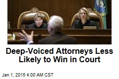Deep-Voiced Attorneys Less Likely to Win in Court