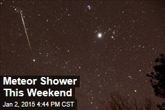 Meteor Shower This Weekend