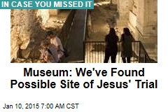 Possible Jesus Trial Site Opens to Public