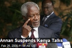 Annan Suspends Kenya Talks