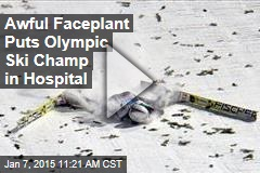 Awful Faceplant Puts Olympic Ski Champ in Hospital