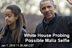 White House Probing Possible Malia Selfie