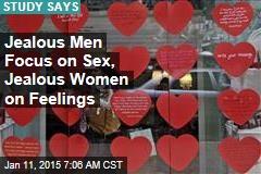 Jealous Men Focus on Sex, Jealous Women on Feelings