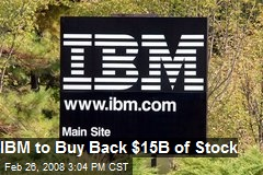 IBM to Buy Back $15B of Stock