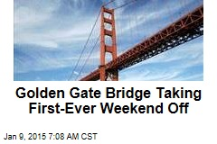 Golden Gate Taking First Weekend Off in 77 Years