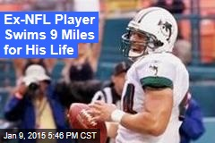 Ex-NFL Player Swims 9 Miles for His Life