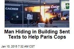 Man Hiding in Building Sent Texts to Help Paris Cops