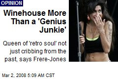Winehouse More Than a 'Genius Junkie'