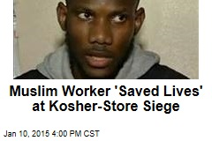 Muslim Worker 'Saved Lives' at Kosher-Store Siege