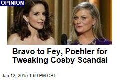 Bravo to Fey, Poehler for Tweaking Cosby Scandal