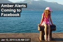 Amber Alerts Coming to Facebook