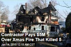 Contractor Pays $5M Over Xmas Fire That Killed 5