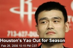 Houston's Yao Out for Season