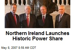 Northern Ireland Launches Historic Power Share