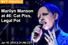 Marilyn Manson at 46: Cat Pics, Legal Pot