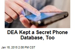 DEA Kept a Secret Phone Database, Too