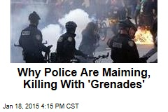 Police 'Grenades' Leave Trail of Injuries