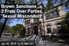 Brown Sanctions 2 Frats Over Parties, 'Sexual Misconduct'