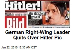 German Right-Wing Leader Quits Over Hitler Pic