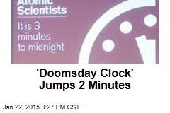 'Doomsday Clock' Jumps 2 Minutes