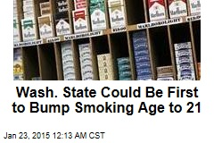 Wash. Could Be First State to Raise Smoking Age to 21