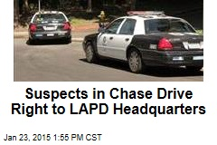 Suspects in Chase Drive Right to LAPD Headquarters