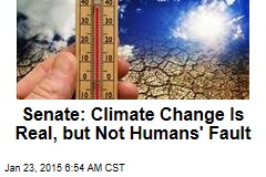Senate: Climate Change Is Real, but Not Humans' Fault