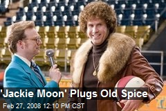 'Jackie Moon' Plugs Old Spice