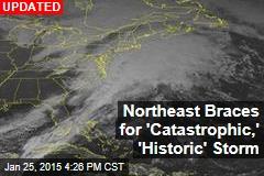 Northeast Braces for 'Catastrophic,' 'Historic' Storm