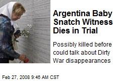Argentina Baby Snatch Witness Dies in Trial