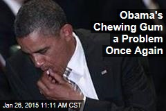 Obama's Chewing Gum a Problem Once Again