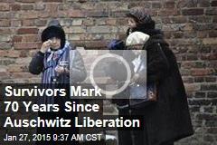 Survivors Mark 70 Years Since Auschwitz Liberation