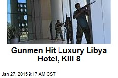 Gunmen Hit Luxury Libya Hotel, Kill 8