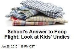 School's Answer to Poop Plight: Look at Kids' Undies