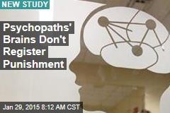 Psychopaths' Brains Don't Register Punishment