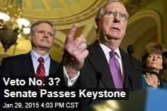 Veto No. 3? Senate Passes Keystone