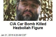 CIA Car Bomb Killed Hezbollah Figure