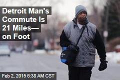 Detroit Man's Commute Is 21 Miles—on Foot