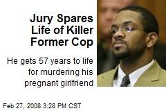 Jury Spares Life of Killer Former Cop