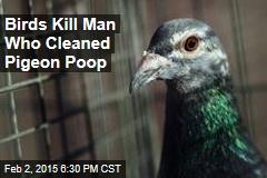 Birds Kill Man Who Cleaned Pigeon Poop