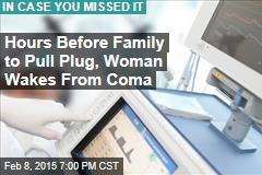 Hours Before Family Pulls Plug, Woman Wakes From Coma