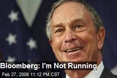 Bloomberg: I'm Not Running