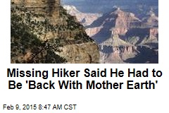 Missing Hiker Said He Had to Be 'Back With Mother Earth'