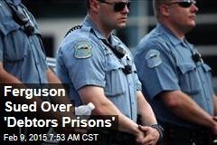 Ferguson Sued Over 'Debtors' Prisons'