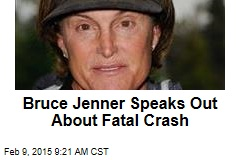 Bruce Jenner Speaks Out About Fatal Crash