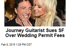 Journey Guitarist Sues SF Over Wedding Permit Fees
