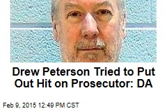 Drew Peterson Tried to Put Out Hit on Prosecutor: DA